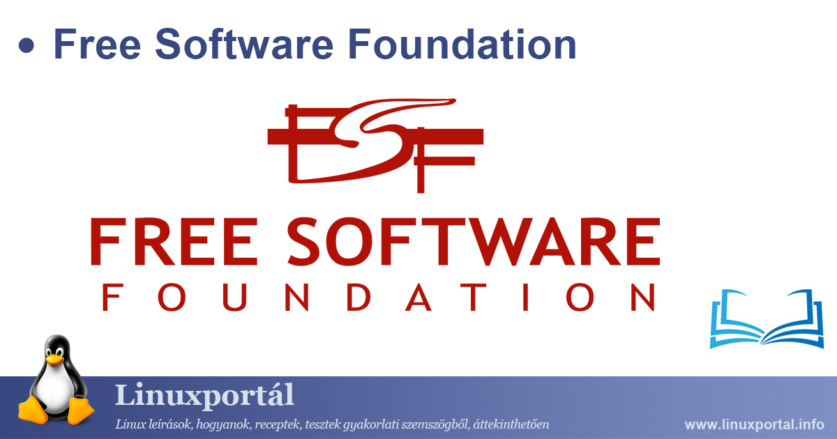 Free Software Foundation | Linuxportál - Enciklopédia